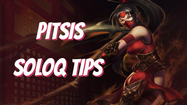 Pitsis – SoloQ Tips