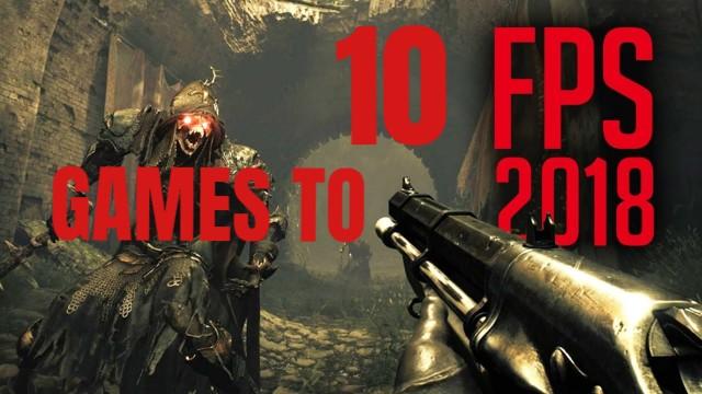 10 FPS Games που έρχονται το 2018