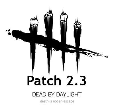Dead By Daylight-Patch 2.3 Σημαντικές Αλλαγές