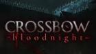 CROSSBOW: Bloodnight